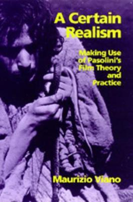 A Certain Realism  Making Use of Pasolini's Film Theory and Practice