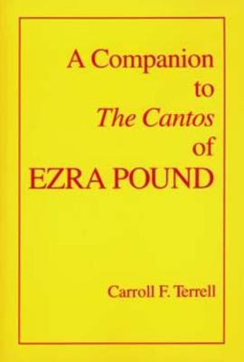 "A Companion to the ""Cantos"" of Ezra Pound"