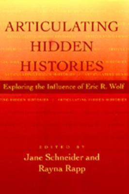 Articulating Hidden Histories: Exploring the Influence of Eric R. Wolf