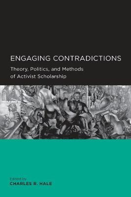 Engaging Contradictions  Theory, Politics, and Methods of Activist Scholarship