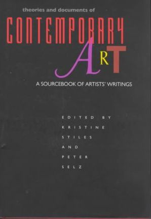Theories And Documents Of Contemporary Art Kristine Stiles
