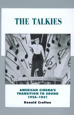 The Talkies  American Cinema's Transition to Sound, 1926-1931
