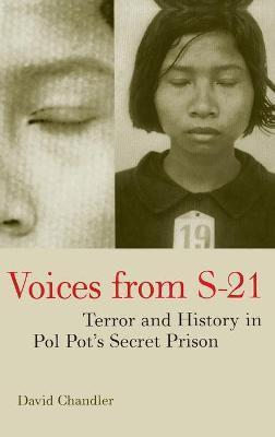 Voices from S-21 : Terror and History in Pol Pot's Secret Prison