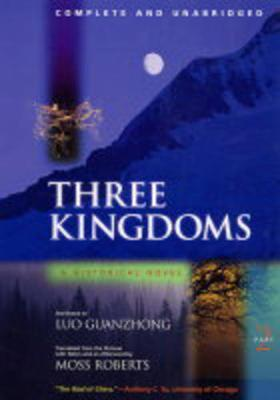 Three Kingdoms, A Historical Novel : Complete and Unabridged