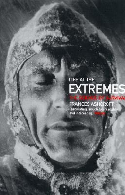Life at the Extremes  The Science of Survival