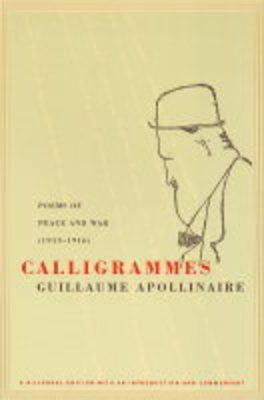 Calligrammes : Poems of Peace and War (1913-1916)