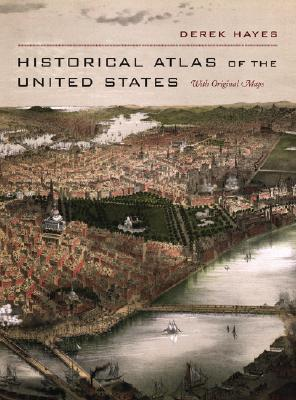 Historical Atlas of the United States  With Original Maps