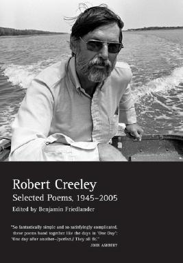 Selected Poems of Robert Creeley, 1945--2005