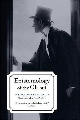 Epistemology of the Closet, Updated with a New Preface