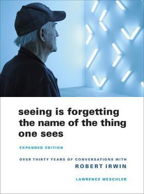 Seeing Is Forgetting the Name of the Thing One Sees : Expanded Edition