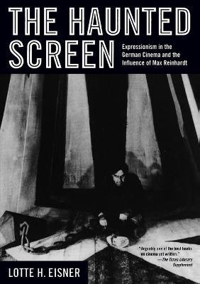 The Haunted Screen  Expressionism in the German Cinema and the Influence of Max Reinhardt