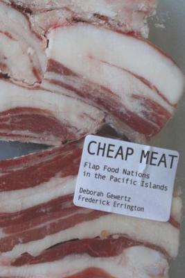 Cheap Meat : Flap Food Nations in the Pacific Islands