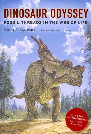 Dinosaur Odyssey : Fossil Threads in the Web of Life