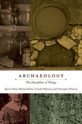 Archaeology: The Discipline of Things