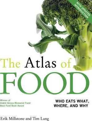The Atlas of Food : Who Eats What, Where, and Why : with an Updated Introduction