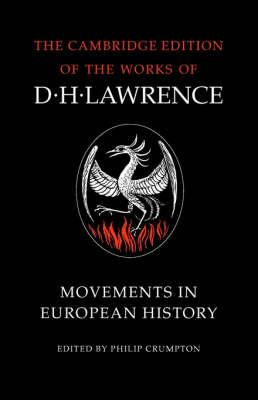 The Cambridge Edition of the Works of D. H. Lawrence: Movements in European History