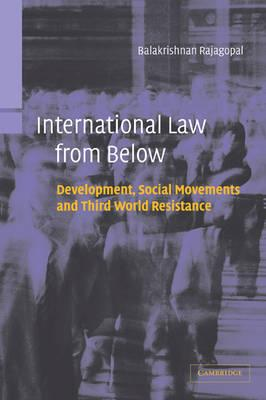 International Law from Below: Development, Social Movements and Third World Resistance