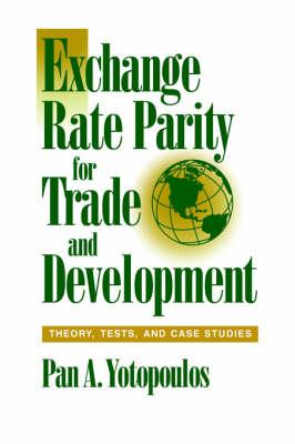 Exchange Rate Parity for Trade and Development  Theory, Tests, and Case Studies