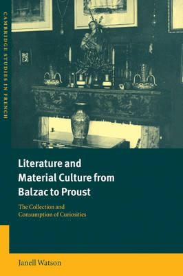 Literature and Material Culture from Balzac to Proust