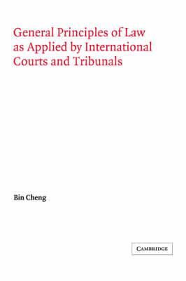 General Principles of Law as Applied  International Courts and Tribunals