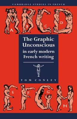 The Graphic Unconscious in Early Modern French Writing