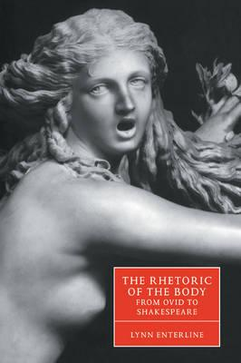 The Rhetoric of the Body from Ovid to Shakespeare