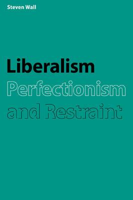 Liberalism, Perfectionism and Restraint