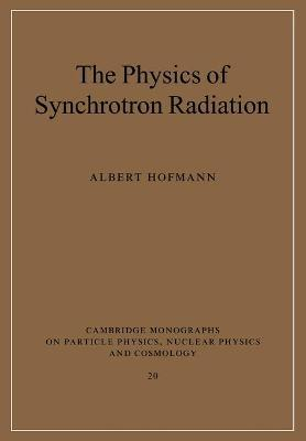 Cambridge Monographs on Particle Physics, Nuclear Physics and Cosmology: The Physics of Synchrotron Radiation Series Number 20