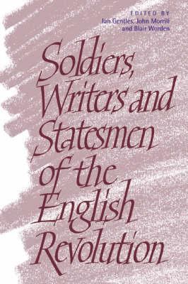 Soldiers, Writers and Statesmen of the English Revolution