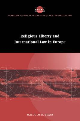 Cambridge Studies in International and Comparative Law: Religious Liberty and International Law in Europe Series Number 6