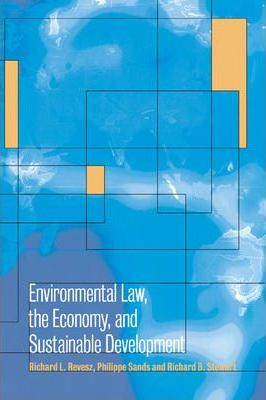 Environmental Law, the Economy and Sustainable Development