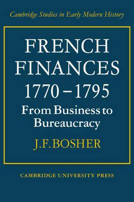 French Finances 1770-1795: From Business to Bureaucracy