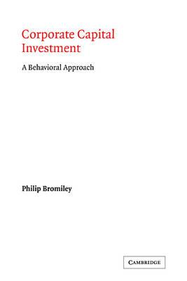 Corporate Capital Investment: A Behavioral Approach