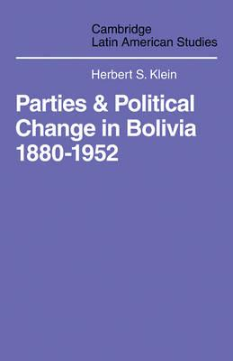 Parties and Politcal Change in Bolivia: 1880-1952