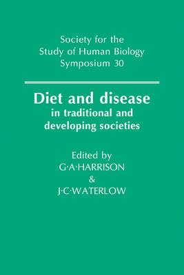 Diet and Disease : In Traditional and Developing Societies