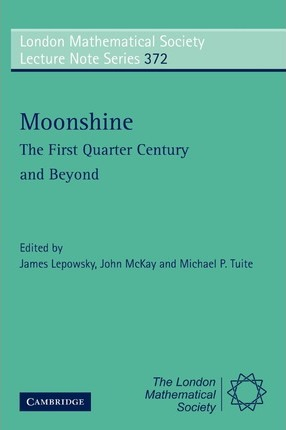 London Mathematical Society Lecture Note Series: Moonshine