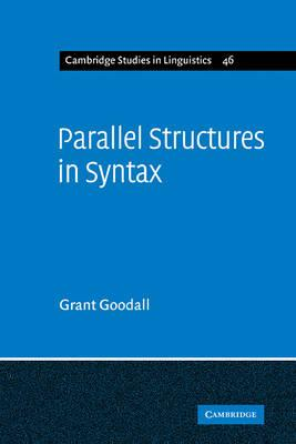 Cambridge Studies in Linguistics: Parallel Structures in Syntax: Coordination, Causatives, and Restructuring Series Number 46