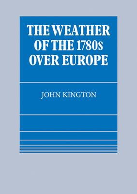 The Weather of the 1780s Over Europe