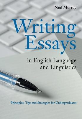 writing essays in english language and linguistics  neil