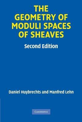 Cambridge Mathematical Library: The Geometry of Moduli Spaces of Sheaves
