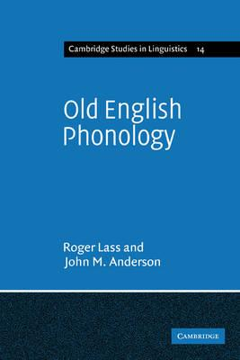 Cambridge Studies in Linguistics: Old English Phonology Series Number 14