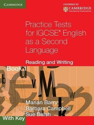 Cambridge International IGCSE: Practice Tests for IGCSE English as a Second Language: Reading and Writing Book 1, with Key