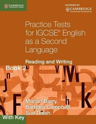 Cambridge International IGCSE: Practice Tests for IGCSE English as a Second Language: Reading and Writing Book 2, with Key
