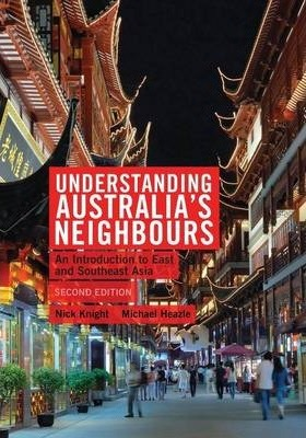 Understanding Australia's Neighbours : An Introduction to East and Southeast Asia