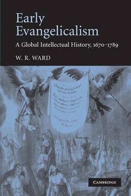 Early Evangelicalism : A Global Intellectual History, 1670-1789