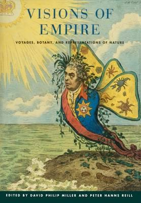 Visions of Empire  Voyages, Botany, and Representations of Nature