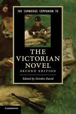Cambridge Companions to Literature: The Cambridge Companion to the Victorian Novel