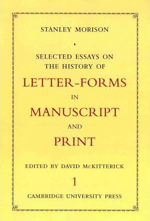 Selected Essays on the History of Letter-forms in Manuscript and Print 2 Volume Set