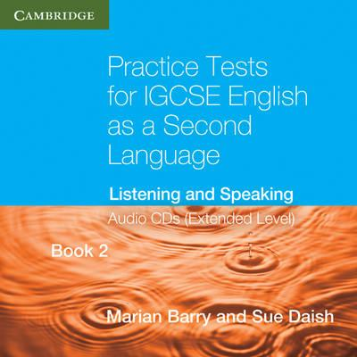 Cambridge International IGCSE: Practice Tests for IGCSE English as a Second Language Book 2 (Extended Level) Audio CDs (2): Listening and Speaking