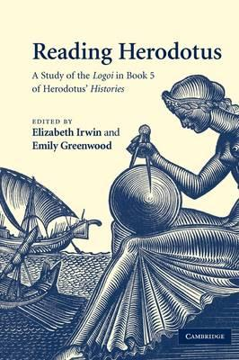 Reading Herodotus : A Study of the Logoi in Book 5 of Herodotus' Histories